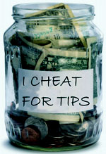 Cheating For Tips?